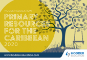 Hodder Education Primary Resources for the Caribbean 2020